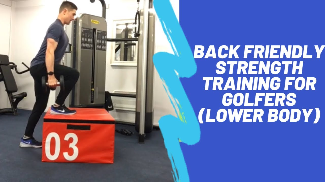 Back Friendly Strength Training for Golfers