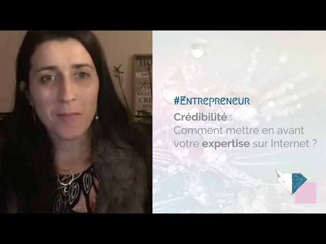 🦊 Crédibilité : Comment mettre en avant votre expertise sur Internet ?