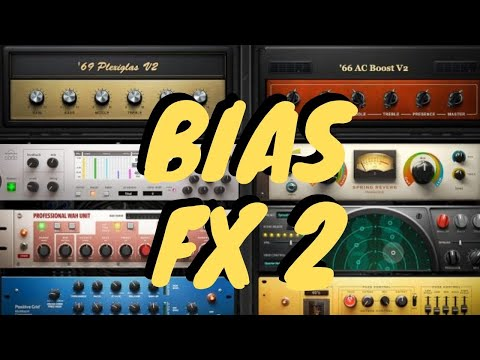 BIAS FX 2 - New Amps, Effects, Pickup Profiling & More