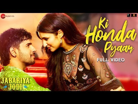 Ki Honda Pyaar - Full Video | Jabariya Jodi | Sidharth Malhotra, Parineeti Chopra | ARIJIT SINGH