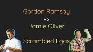 Gordon Ramsay vs Jamie Oliver [Scrambled Eggs Edition]