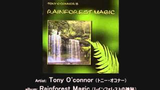 <トニー・オコナー>Rainforest Magic (レインフォレストの神秘)《試聴》