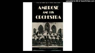 Bert Ambrose His Orchestra When Your Lover Has Gone