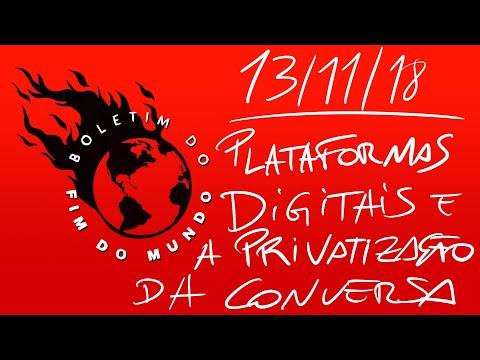 Boletim Do Fim Do Mundo - Plataformas Digitais E A Privatização Da Conversa Política