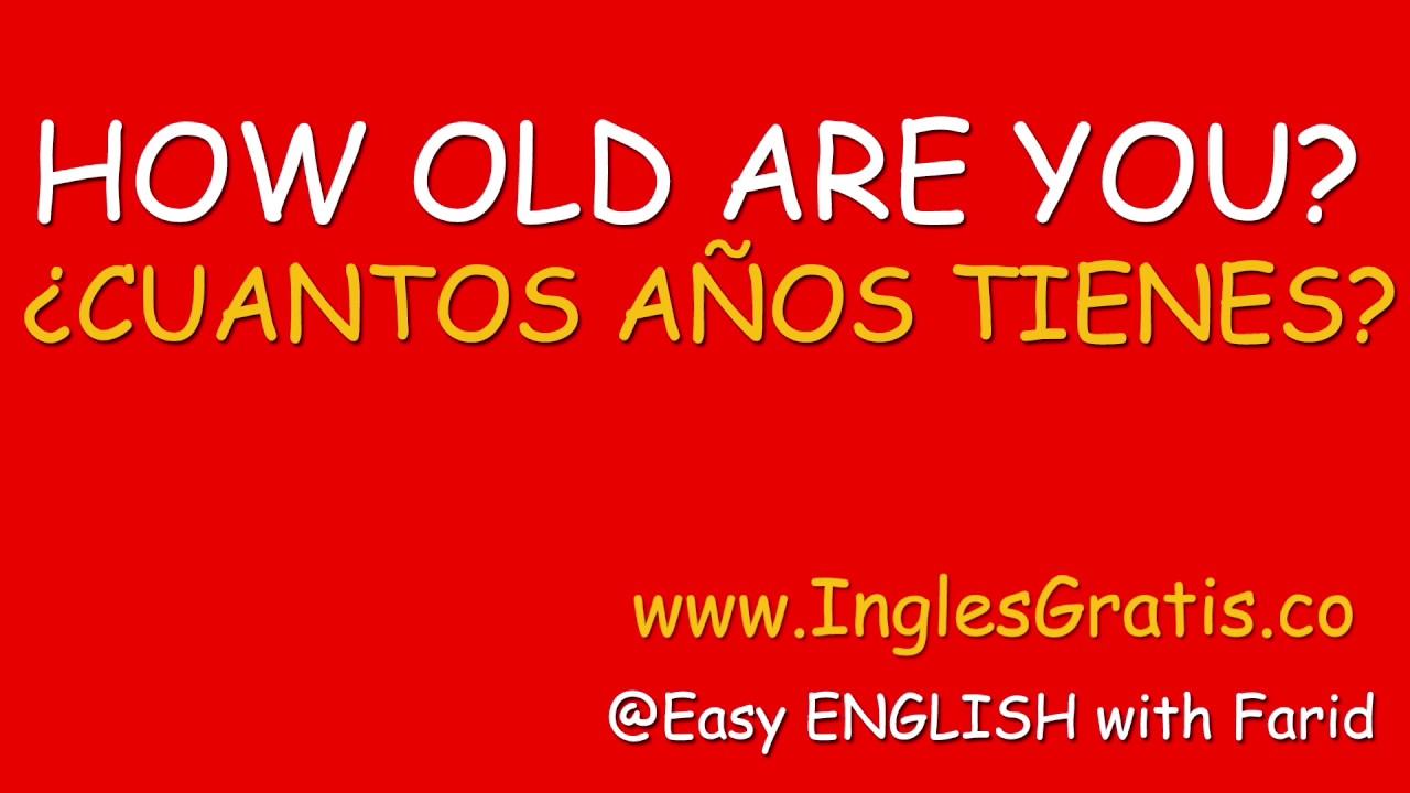 Curso De Ingles Gratis  Cuantos aos tienes  en ingles