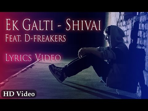 Ek Galti - Lyrics Video | Shivai Feat. D-Freakers