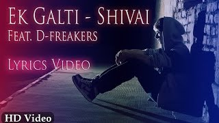 A lyricsming present lyrical video of ek galti shivai feat. d-freakers these is one the emotional sad love song lyrics : http://lyricsming.com/ like ...