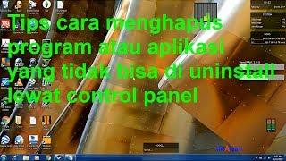 Gambar cover cara menghapus program/aplikasi yang tidak bisa di uninstall lewat control panel