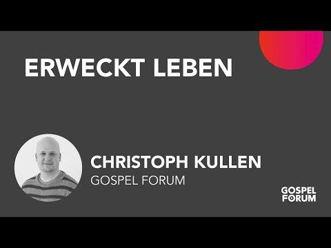 Erweckt leben   Christoph Kullen   05.08.2018