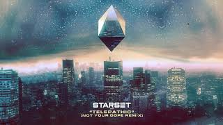 Starset - Telepathic (Not Your Dope Remix)