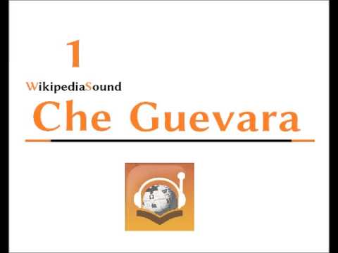 Wikipedia Sound - Che Guevara Part 1
