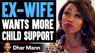 Ex Wife Wants More Child Support, You Won't Believe What Happens Next | Dhar Mann