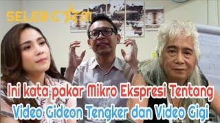 INI KATA PAKAR MIKRO EKSPRESI TENTANG VIDEO CURHAT GIDEON TENGKER DAN VIDEO NAGITA SLAVINA