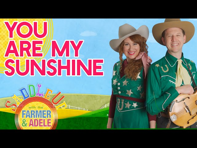 Saddle Up:  You Are My Sunshine