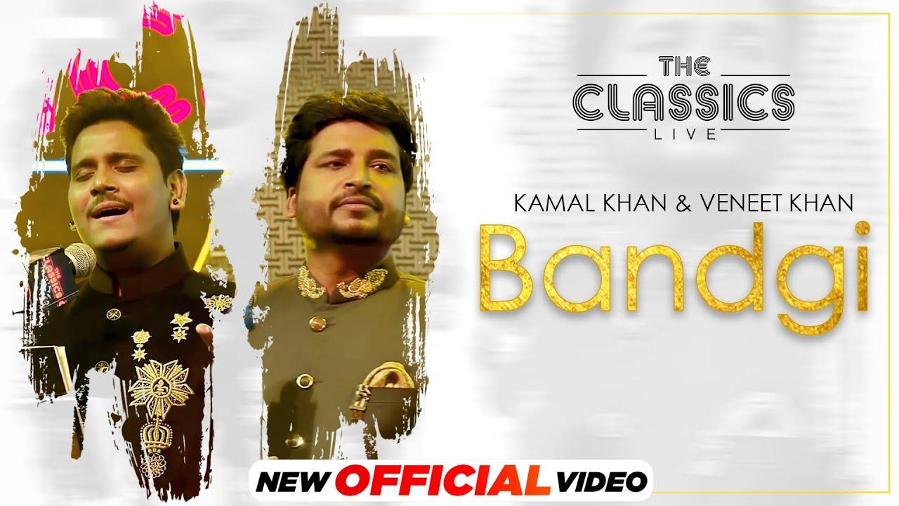 The Classics Live   Bandgi (Official Video)   Kamal Khan   Vaneet Khan   Latest Sufi Songs 2021