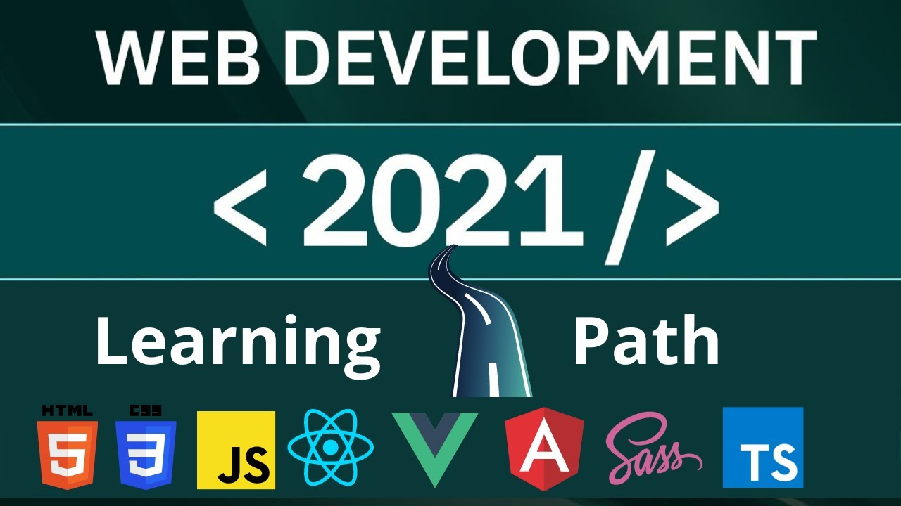 Web Development In 2021 - A Practical Guide With Clear learning Path