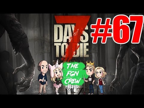 The FGN Crew Plays: 7 Days to Die #67 - Google Maps
