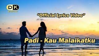 Padi - Kau Malaikatku (Official Lyrics Video) | DK Pictures