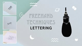 Freehand Techniques: Lettering