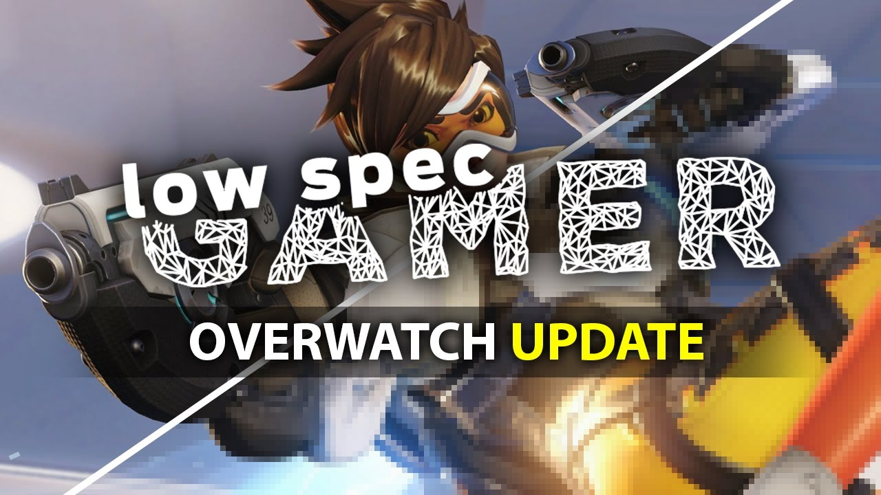 Increasing FPS on Overwatch on a low end computer (Update)