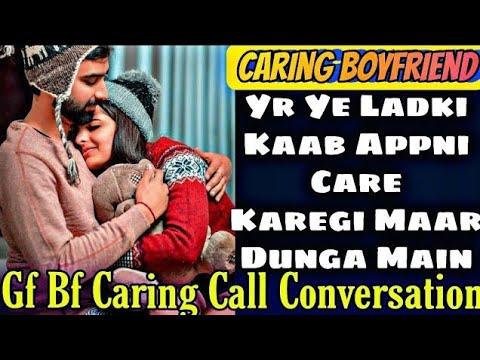Care Karte Nhi Aati Isse    Very Cute Caring Call Conversation    Mr.Loveboy