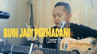 BUIH JADI PERMADANI - EXIST II Cover by Gufron Rohman