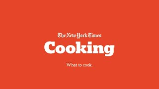 What to Cook | New York Times Cooking