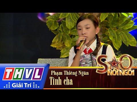 THVL | Sao nối ngôi - Tập 2: Tình cha - Phạm Thiêng Ngân