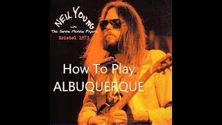 "how to play ""albuquerque"" by neil young - acoustic guitar tutorial"