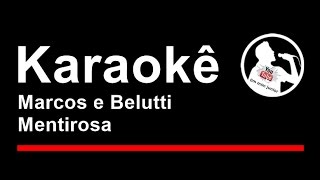 Marcos e Belutti Mentirosa Karaoke