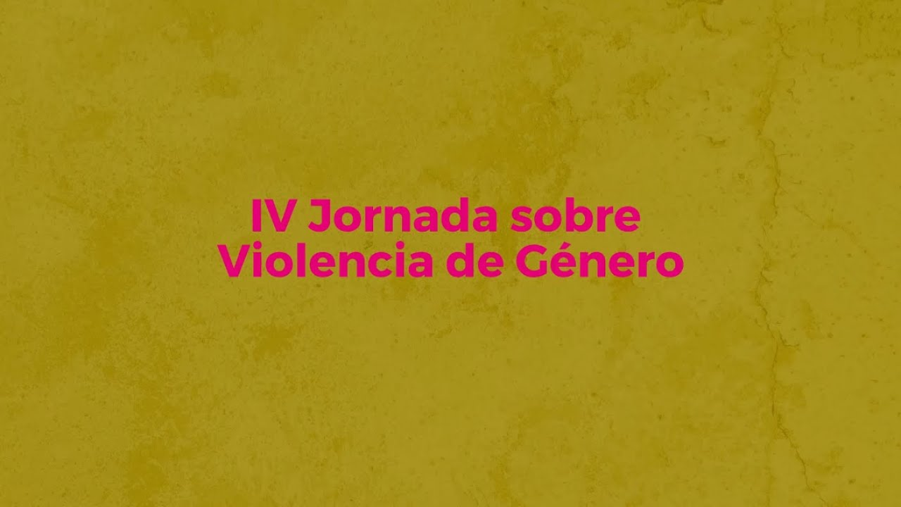 Presentación Iv Jornada Sobre Violencia De Género La Trata De Mujeres Y Niñas