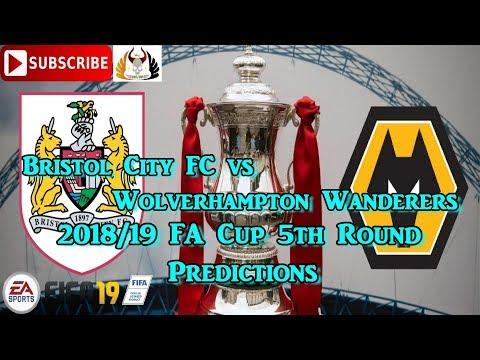 Bristol City Vs Wolverhampton Wanderers   FA Cup 2018-19 5th Round   Predictions FIFA 19