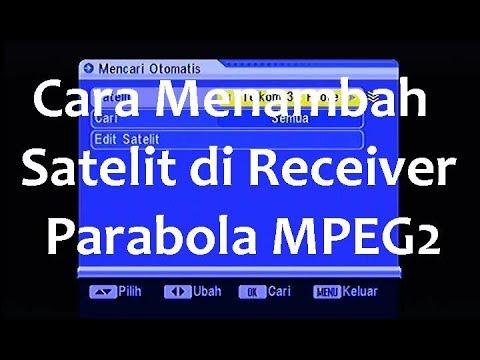 Cara Menambah dan Edit Satelit di Receiver Parabola MPEG2