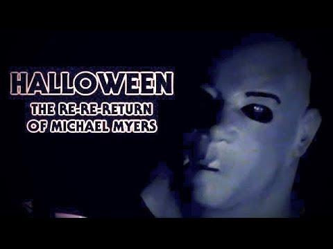 The Re-Re-Return Of Michael Myers   Halloween Fan Film   Parody
