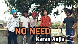 No Need | Karan Aujla | New Punjabi Songs 2020