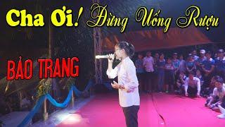 CHA ƠI.! ĐỪNG UỐNG RƯỢU - Bảo Trang ☀ Nhờ bài hát này Cha bỏ rượu
