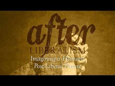 "Patrick Deneen, ""After Liberalism: Imagining a Humane Post-Liberal Future"""
