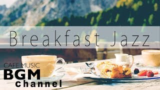 【Breakfast Jazz】Peaceful Cafe Music - Relaxing Jazz & Bossa Nova - Calm Jazz Music