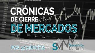 Crónica cierre bolsas y situación economía 2 7 2020 serenitymarkets
