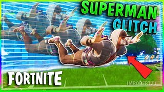 Fortnite SUPERMAN GLITCH! How To Fly Forever