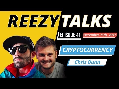 Bitcoin and Cryptocurrency w/ Chris Dunn TV | REEZY TALKS #41