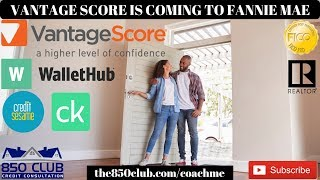 Vantage Scores Coming To Mortgage Industry In 60 Days-Credit Karma,Wallethub,Capital One Credit Wise