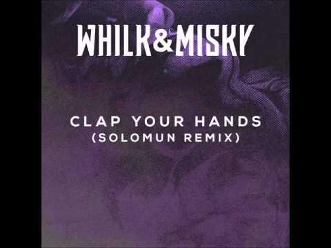 Whilk & Misky - Clap Your Hands (Solomun Remix)