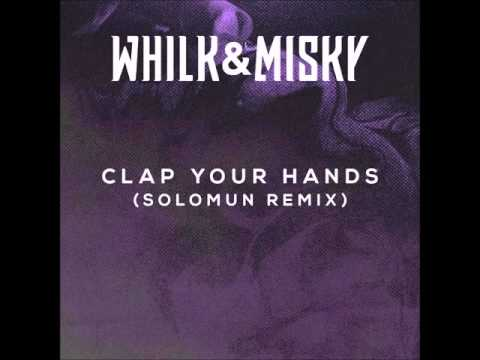 Whilk & Misky - Clap Your Hands (Solomun Remix)