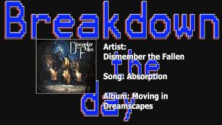 Dismember the Fallen :: Absorption :: Breakdown of the Day