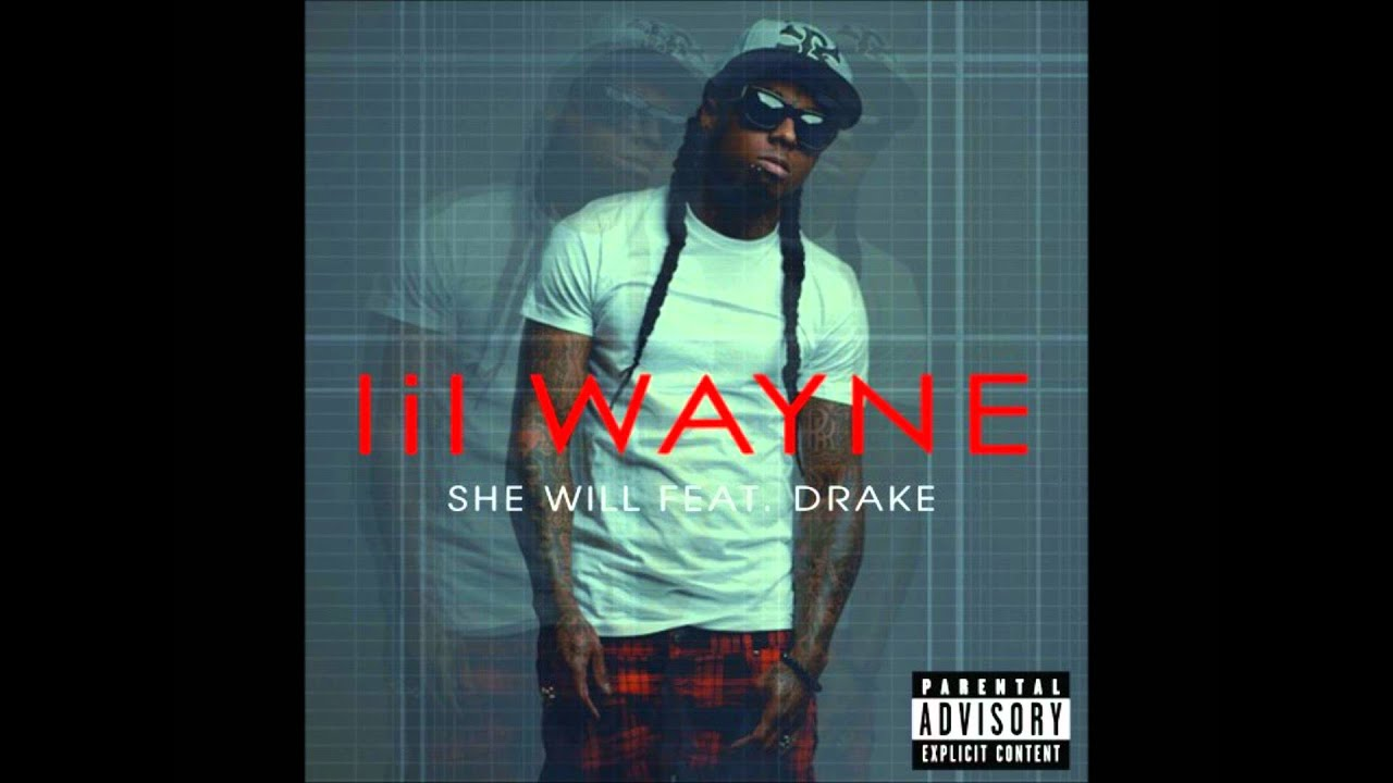 LIL WAYNE - SHE WILL LYRICS FT DRAKE