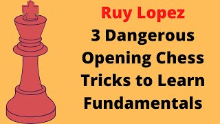 3 Dangerous Practical Chess Opening Tricks : Ruy Lopez || Beginners to Chess Master