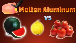 Molten Aluminum vs Watermelon, Casaba Melon and Tomato [HD]