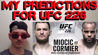 PREDICTIONS FOR UFC 226 - STIPE MIOCIC VS DANIEL CORMIER - UFC226