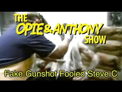 Opie & Anthony: Fake Gunshot Fooled Steve C (10/04-10/05/05)